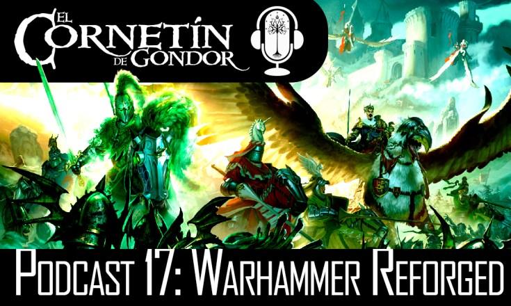 Podcast Cornetín de Gondor: Warhammer Reforged