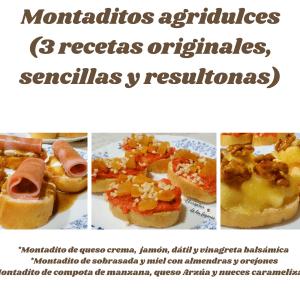 MONTADITOS VARIADOS (3 recetas agridulces)