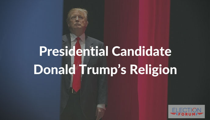 Presidential Candidate Donald Trump's Religion