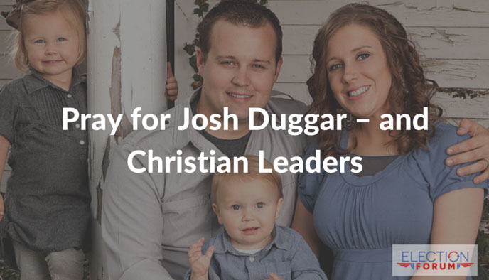 Pray for Josh Duggar – and Christian Leaders