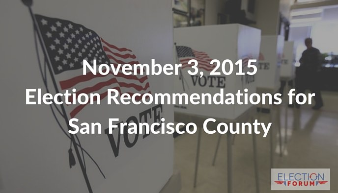 November 3, 2015 Election Recommendations for San Francisco County