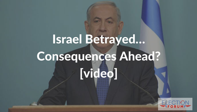 Israel Betrayed… Consequences Ahead? [video]