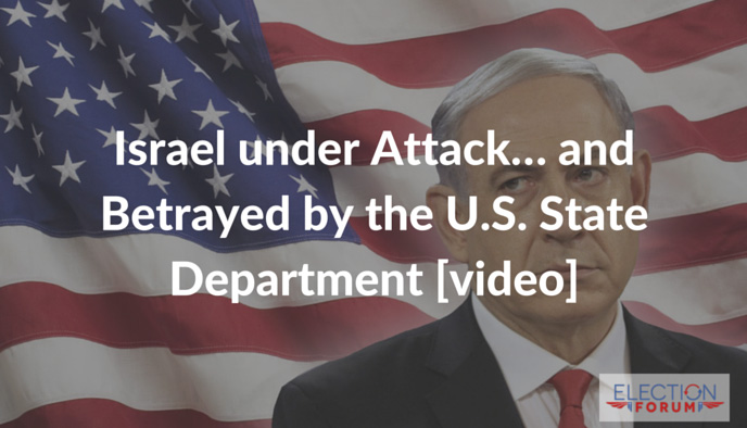 Israel under Attack… and Betrayed by the U.S. State Department [video]