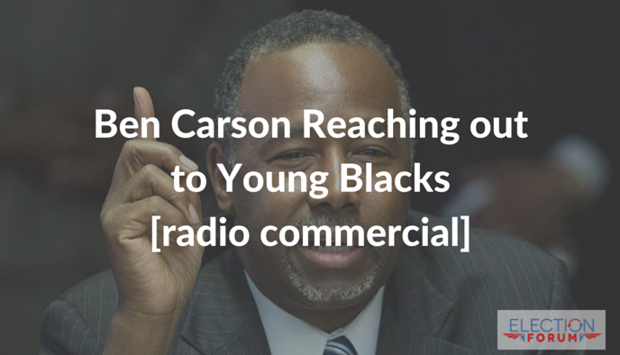 Ben Carson Reaching out to Young Blacks [radio commercial]