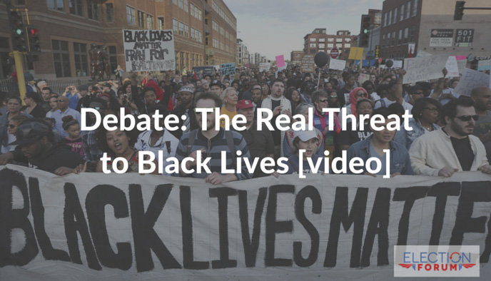 Debate: The Real Threat to Black Lives [video]
