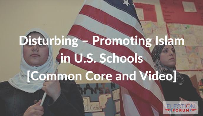 Disturbing – Promoting Islam in U.S. Schools [Common Core and Video]
