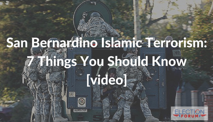 San Bernardino Islamic Terrorism: 7 Things You Should Know [video]