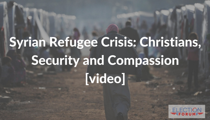 Syrian Refugee Crisis: Christians, Security and Compassion [video]