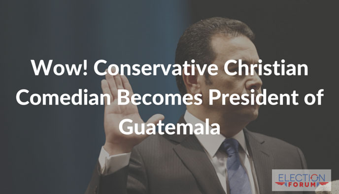 Wow! Conservative Christian Comedian Becomes President of Guatemala