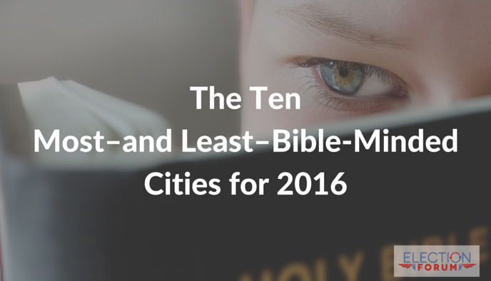 The Ten Most–and Least–Bible-Minded Cities for 2016
