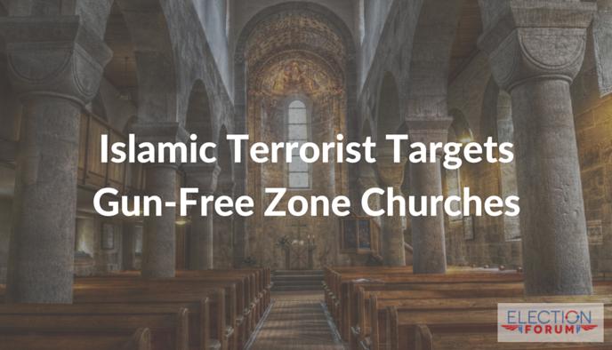 Islamic Terrorist Targets Gun-Free Zone Churches