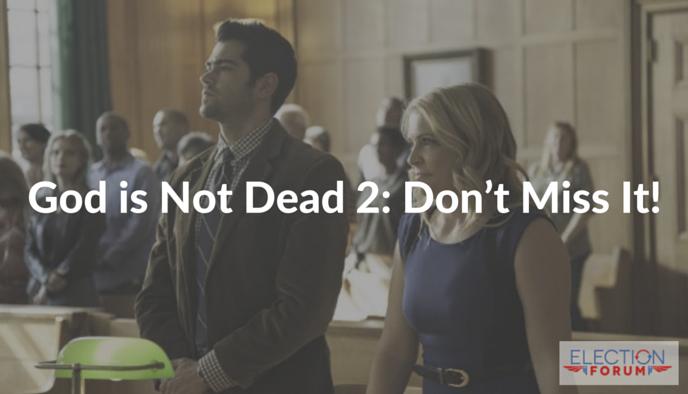 God is Not Dead 2: Don't Miss It!