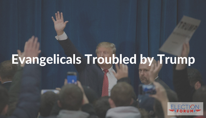 Evangelicals Troubled by Trump