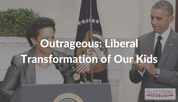 Outrageous: Liberal Transformation of Our Kids