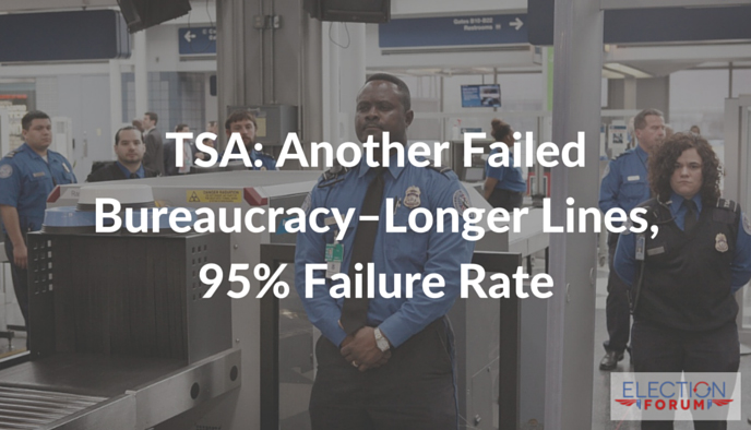 TSA: Another Failed Bureaucracy–Longer Lines, 95% Failure Rate