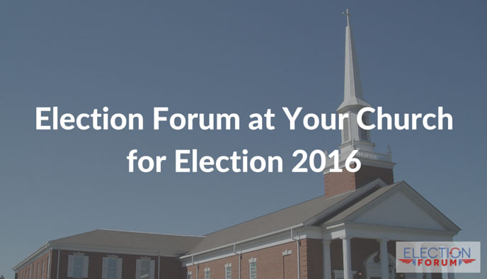 Election Forum at Your Church for Election 2016
