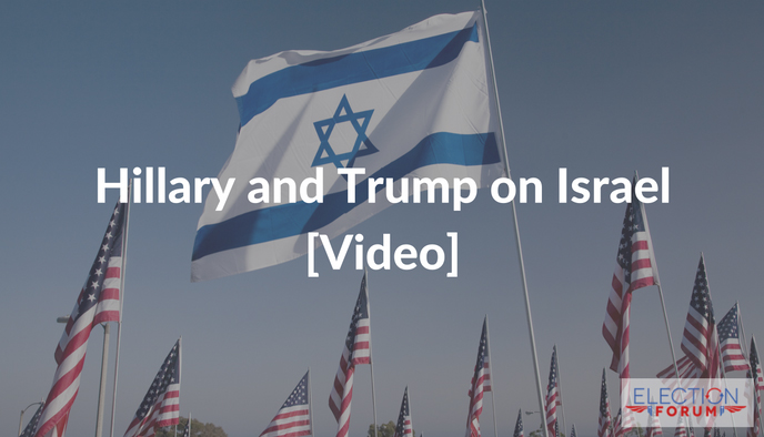 Hillary and Trump on Israel [Video]