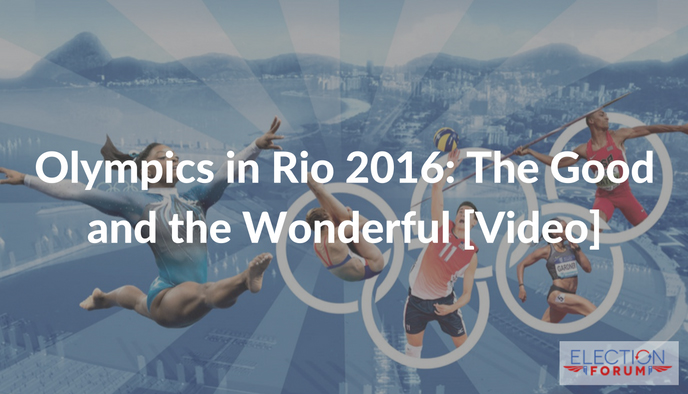 Olympics in Rio 2016: The Good and the Wonderful [Video]