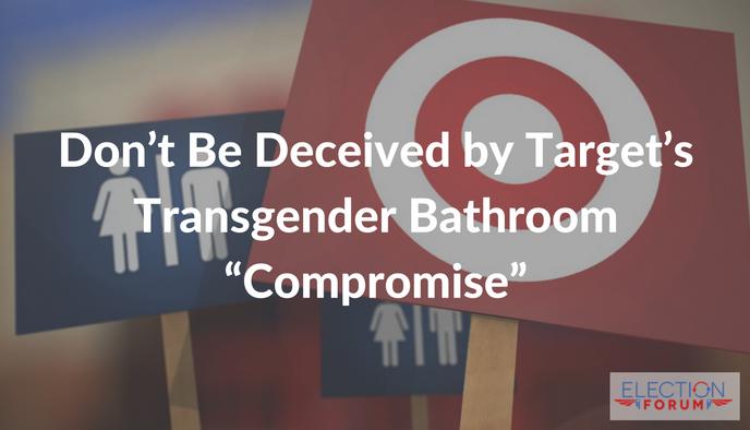 "Don't Be Deceived by Target's Transgender Bathroom ""Compromise"""