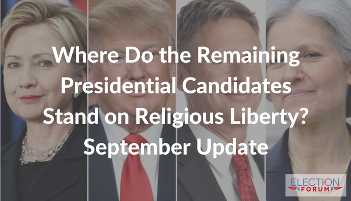 Where Do the Remaining Presidential Candidates Stand on Religious Liberty? September Update
