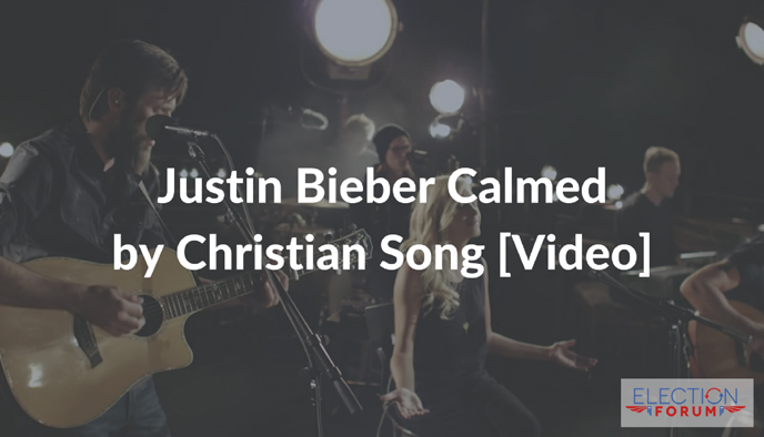 Justin Bieber Calmed by Christian Song [Video]
