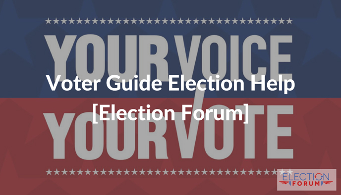 Voter Guide Election Help [Election Forum]