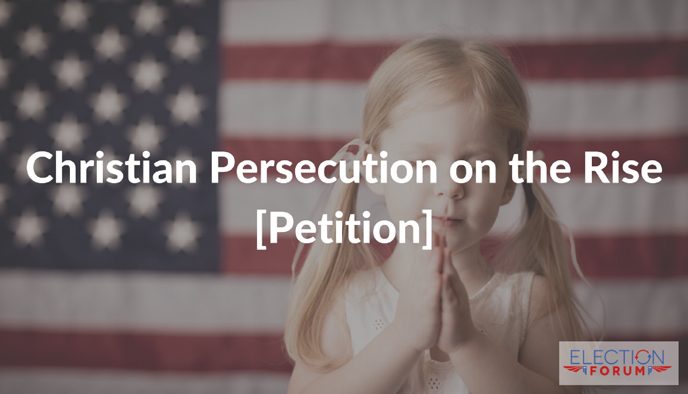 Christian Persecution on the Rise [Petition]