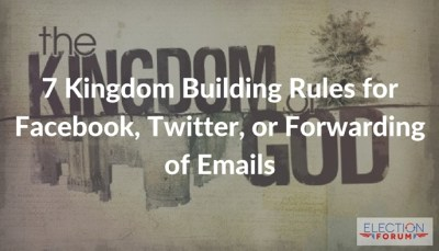 7 Kingdom Building Rules for Facebook, Twitter, or Forwarding of Emails