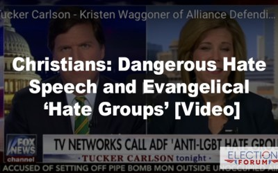 Christians: Dangerous Hate Speech and Evangelical 'Hate Groups' [Video]
