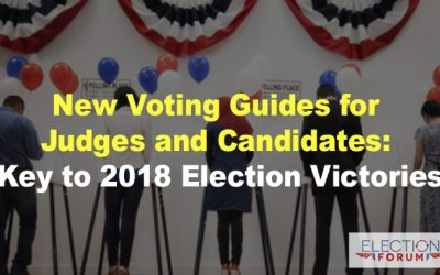 New Voting Guides for Judges and Candidates: Key to 2018 Election Victories