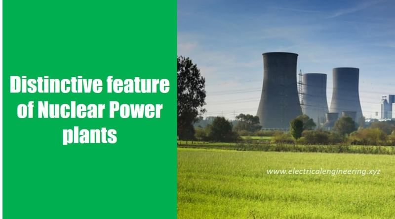 the-feature-which-makes-nuclear-power-plant-discinctive