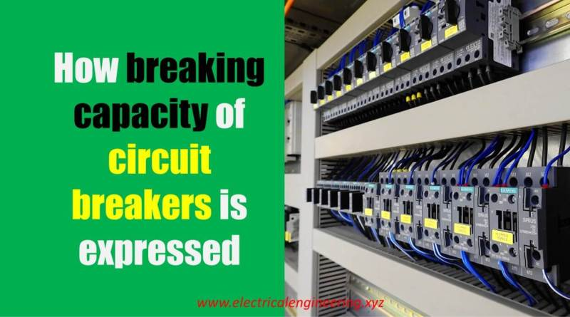 What Is Breaking Capacity Of Circuit Breakers And How It Is Expressed