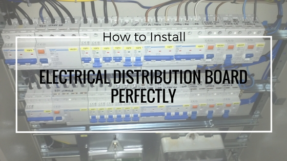 How to Install Electrical Distribution Board Perfectly