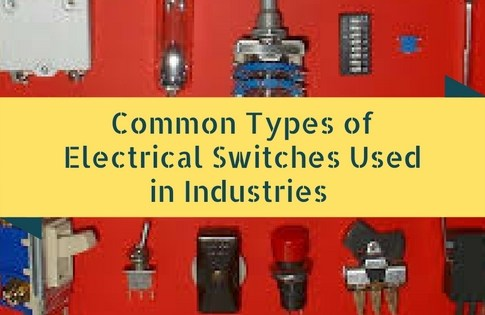 Common Types of Electrical Switches Used in Industries