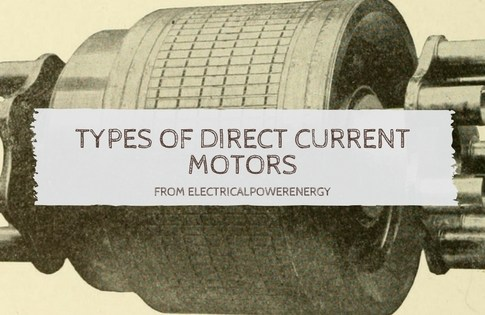 Types of Direct Current Motors Your Should Get Know