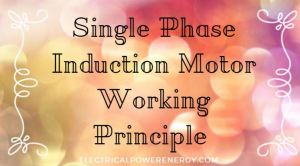 single phase induction motor working principle