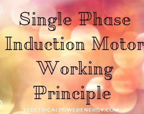 Single Phase Induction Motor Working Principle and Other Informations