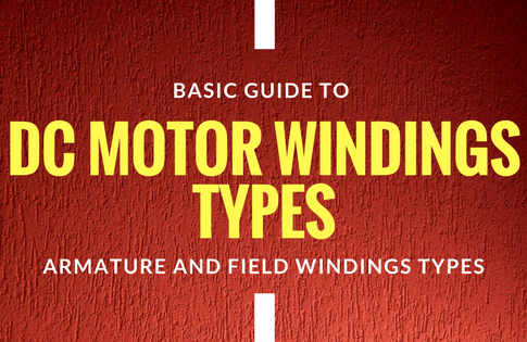 Comprehensive Guide To DC Motor Windings Types and Its Features