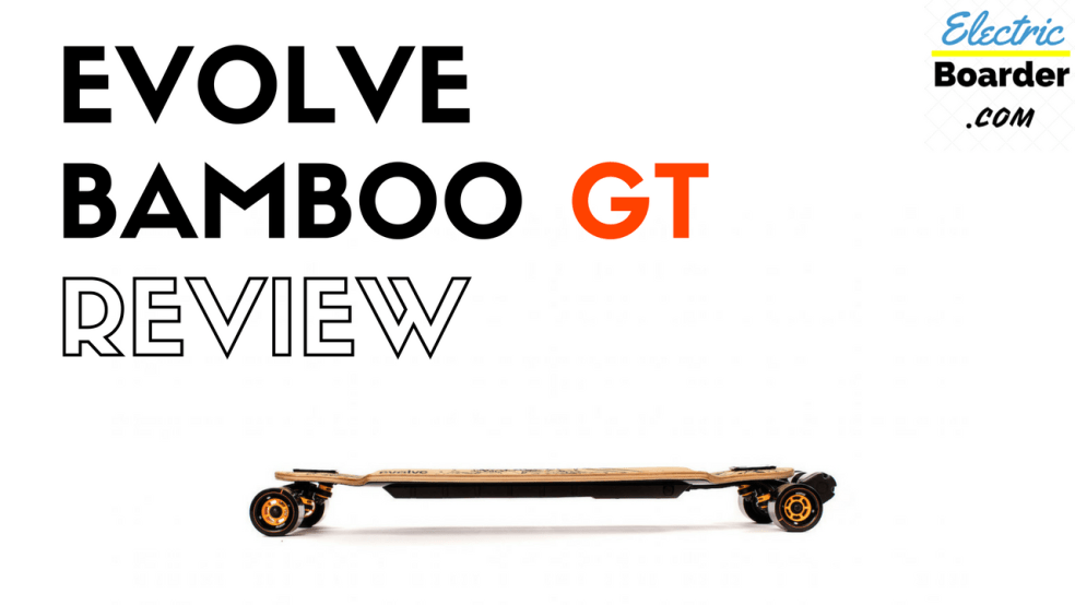 Evolve Bamboo GT review