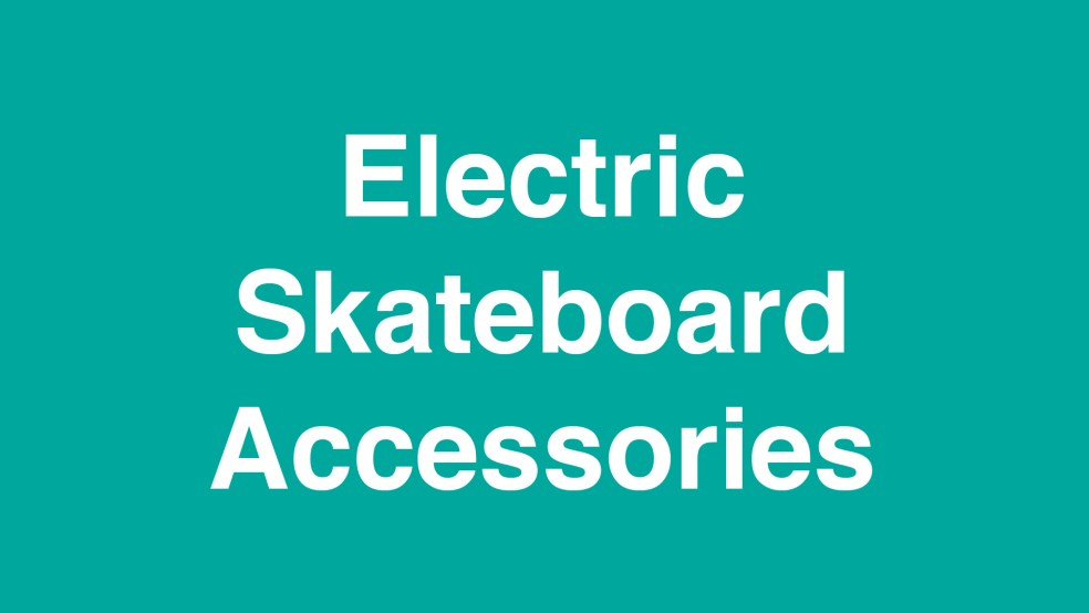 Electric Skateboard Accessories