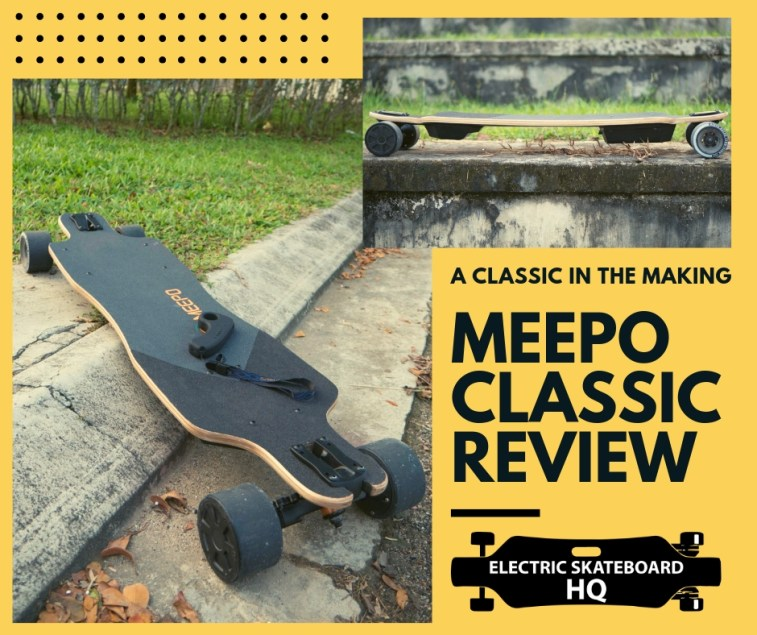 Meepo Classic - A classic in the making | Electric Skateboard HQ
