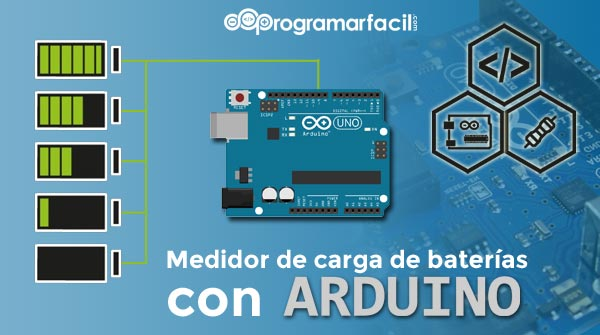 medidor de carga de baterias y pilas con arduino paso a paso 5c82b5a41a070 - Electrogeek