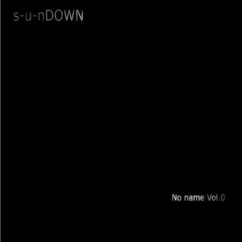 s-u-nDOWN – No name Vol.0