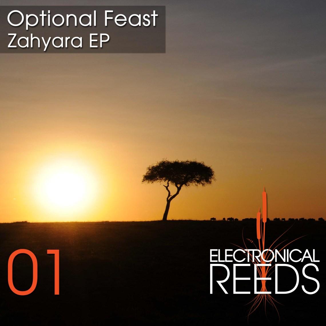 ER001 - Optional Feast - Zahyara EP (incl. Mirko Loko & Ecco Remix) - Electronical Reeds