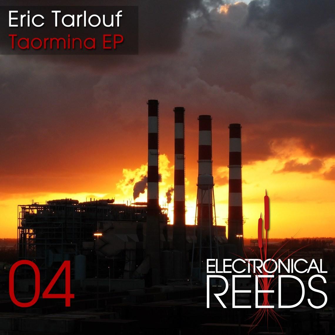 ER004 - Eric Tarlouf - Taormina EP - Electronical Reeds
