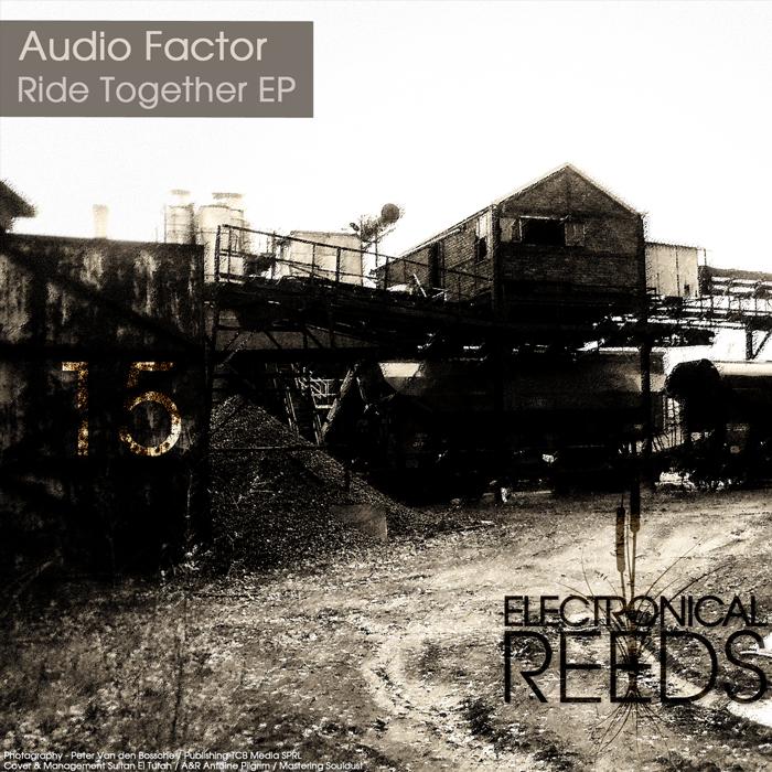 ER015 - Audio Factor - Ride Together EP