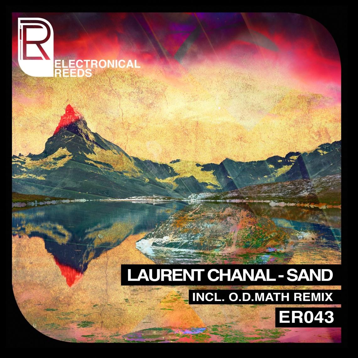 Laurent Chanal - Sand (incl. O.D.Math Remixes) - Electronical Reeds