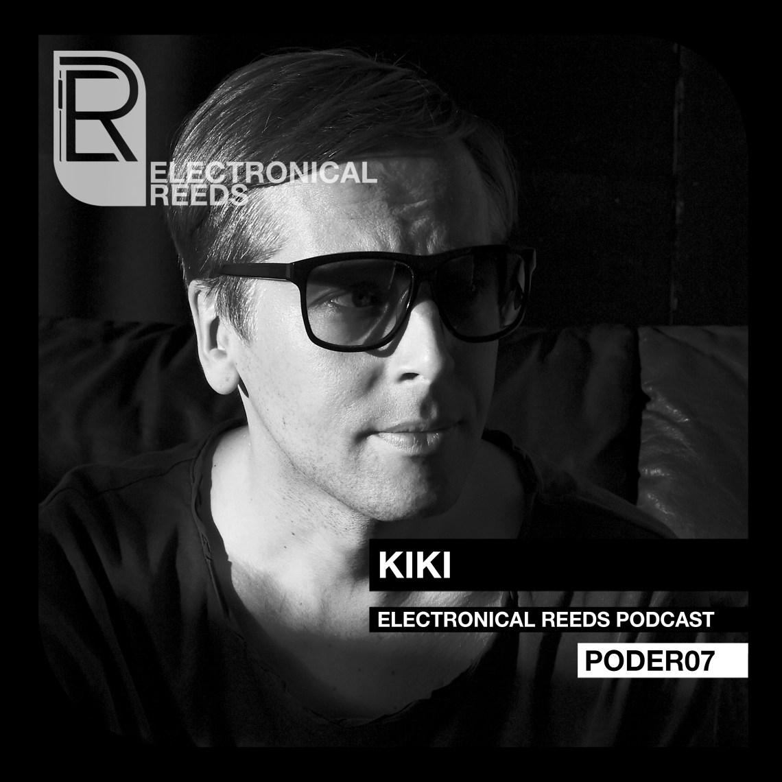 KIKI - Electronical Reeds Podcast #07