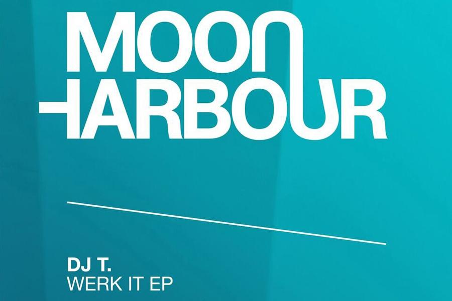 Dj T. – Werk It (Moon Harbour)