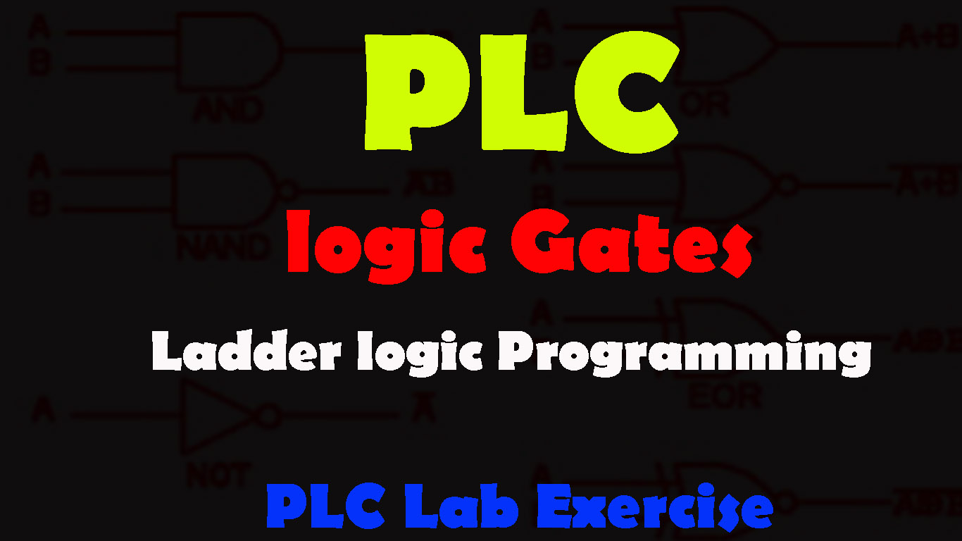 Plc Lab Exercise Logic Gates Plc Ladder Logic Diagram Examples